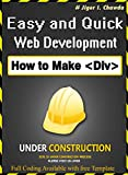 Easy and Quick Web Development - by Jiger I. Chawda: How to Make Div (Division) in HTML and CSS (English Edition)
