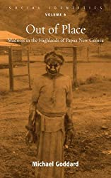 Out of Place: Madness in the Highlands of Papua New Guinea (Social Identities)
