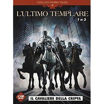 Il Cavaliere Della Cripta. L'ultimo Templare: 1