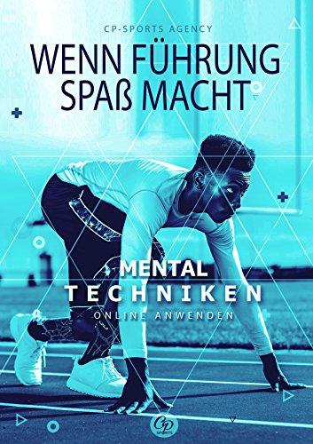 Wenn Führung Spaß macht: Mental-Techniken online anwenden (Mental-Techniken für Athleten 1) (German Edition) por Patrick Gruel
