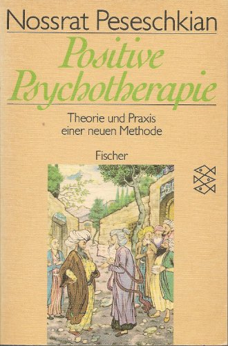 Positive Psychotherapie : Theorie u. Praxis e. neuen Methode. Fischer 6783 ; 3596267838
