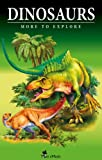 Dinosaurs - Fascinating Facts and 101 Amazing Pictures about These Prehistoric Animals (Kids Educational Guide) (Encyclopedia More to Explore)