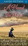 Amish Fiction: A Hand to Hold: The Good Samaritan (Amish Parables Book 1)