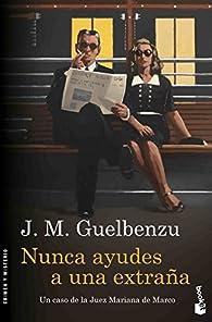Nunca ayudes a una extraña par  J. M. Guelbenzu