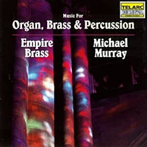 Music for Organ, Brass and Percussion