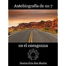 Autobiografia de un 7 en el eneagrama (Spanish Edition)