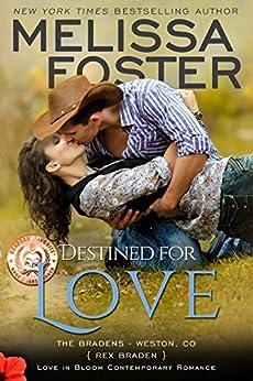 Destined for Love: Rex Braden (Love in Bloom:  The Bradens Book 2) by [Foster, Melissa]