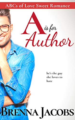 A is for Author (ABCs of Love Sweet Romance Book 1) (English Edition)