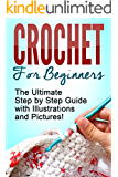 CROCHET: Crochet for Beginners: The Ultimate Step by Step Guide with Illustrations and Pictures! (English Edition)