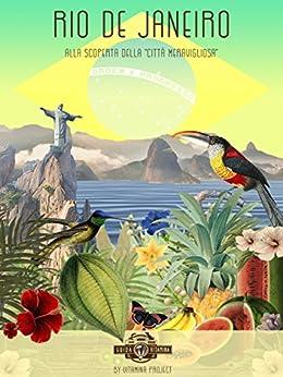 """GUIDA VITAMINA: Rio de Janeiro - Alla scoperta della """"città meravigliosa"""" di [Magnaguagno, Giulia, Rocco D'alessandro, Vitamina Project]"""