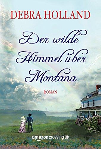 Buchseite und Rezensionen zu 'Der wilde Himmel über Montana' von Debra Holland