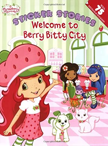 Welcome to Berry Bitty City (Strawberry Shortcake: Sticker Stories)