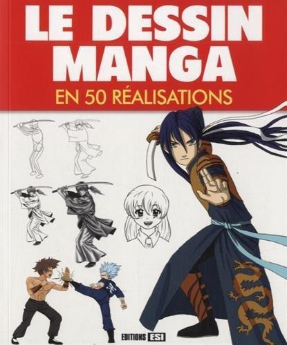 Le dessin manga en 50 réalisations de Editions ESI (24 avril 2015) Broché