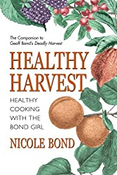 Healthy Harvest: Healthy Cooking with the Bond Girl