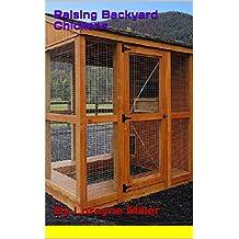 Raising Backyard Chickens (English Edition)