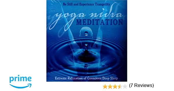 Yoga Nidra Meditation: Extreme Relaxation of Conscious Deep Sleep ...