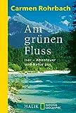 Am grünen Fluss: Isar - Abenteuer und Natur pur