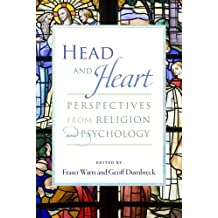 Head and Heart: Perspectives from Religion and Psychology
