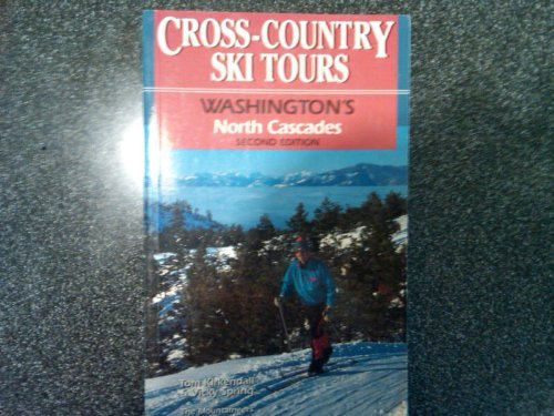 Cross-Country Ski Tours Washington's North Cascades (2nd Edition) (Cross-country-touren-ski)