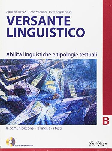 Versante linguistico. Tomo B. Per le Scuole superiori