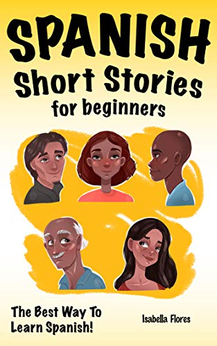 Spanish Short Stories for Beginners: The Best Way to Learn Spanish (Spanish Edition)