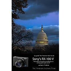 Le guide complet du Sony RX-100 V: CONSIDERATIONS PROFESSIONNELLES POUR LE PHOTOGRAPHE EXPÉRIMENTÉ