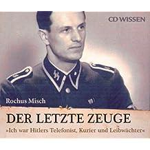 """CD WISSEN - Der letzte Zeuge. """"Ich war Hitlers Telefonist, Kurier und Leibwächter"""", 6 CDs"""