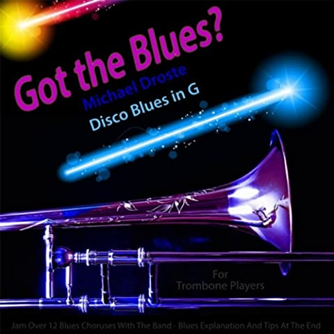 Got the Blues? (Disco Blues in the Key of G) [for Trombone Players]