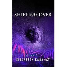 Shifting Over: A Novel (English Edition)