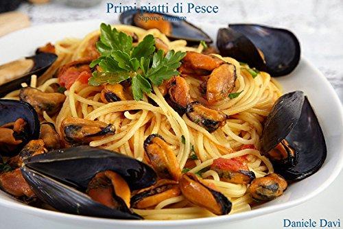 Primi piatti di Pesce: Sapore di Mare