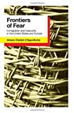 Frontiers of Fear: Immigration and Insecurity in the United States and Europe by Ariane Chebel D'appollonia (2012-04-03)