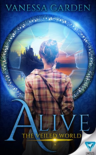 Alive (The Veiled World Book 1)