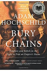 Bury the Chains: Prophets and Rebels in the Fight to Free an Empire's Slaves Paperback