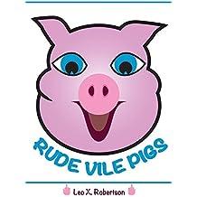 Rude Vile Pigs