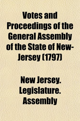 Votes and Proceedings of the General Assembly of the State of New-Jersey (1797)