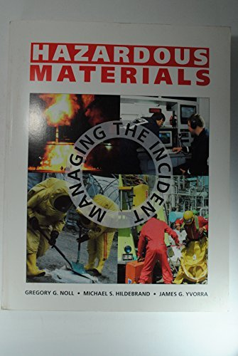 Hazardous Materials: Managing the Incident by Gregory G. Noll (1995-12-02)
