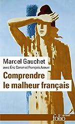Comprendre le malheur français de Marcel Gauchet