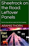 Sheetrock on the Road: Leftover Panels: Stories that did not make the first hanging (English Edition)