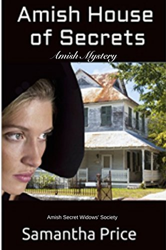Amish House Of Secrets Amish Mystery Romance Clean Amish Mystery Series Amish Secret Widows Society Book 5