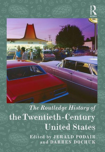 The Routledge History of the Twentieth-century United States (Routledge Histories)