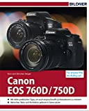 Canon 760 D / 750 D: Für bessere Fotos von Anfang an!