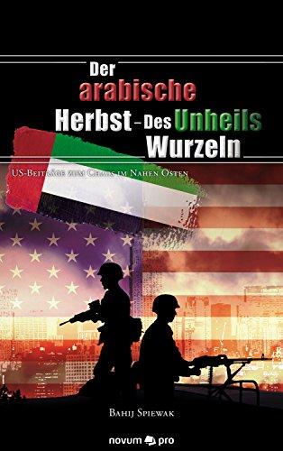 - Des Unheils Wurzeln: US-Beiträge zum Chaos im Nahen Osten (Pro Wurzel)