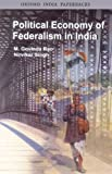 Political Economy of Federalism in India