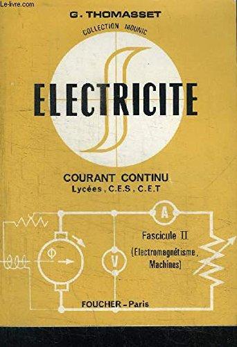 Électricité: Courant Continu, Fascicule II (Électromagnétisme, Machines)