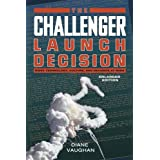 The Challenger Launch Decision – Risky Technology, Culture, and Deviance at NASA