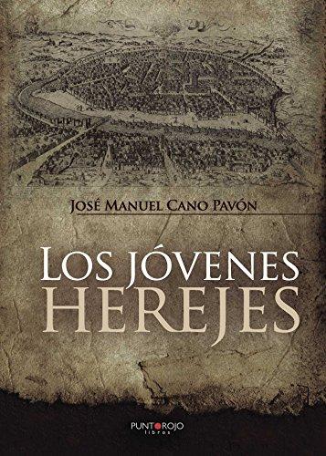 Los jóvenes herejes por José Manuel Cano Pavón