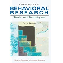 A Practical Guide to Behavioral Research: Tools and Techniques by Robert Sommer (2001-08-16)