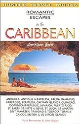 Romantic Escapes in the Caribbean: Lovetripper Guide (Romantic Escapes in the Caribbean) (Hunter Travel Guides) by Paris Permenter (2001-08-01)