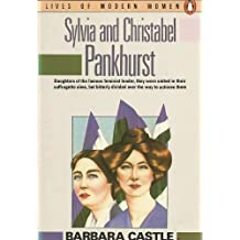 Sylvia and Christabel Pankhurst (Lives of Modern Women S.)