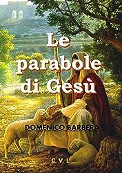 Le parabole di Gesù (Italian Edition)